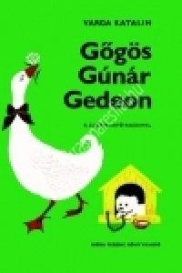 Varga Katalin: Gõgös Gúnár Gedeon