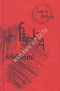 Feuer Mária : A firka lélektana