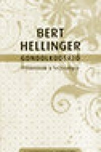 Bert Hellinger: Gondolkodtató - Pillantások a teljességre