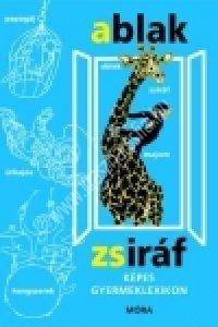 Mérei F. – V.Binét Á.: Ablak-Zsiráf – Képes gyermeklexikon
