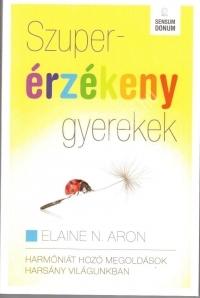 Elaine N. Aron: Szuperérzékeny gyerekek