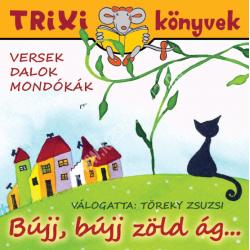 Szilágyi LajosTrixi könyvek Bújj, bújj zöld ág