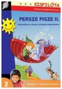Kispilóta sorozat - Persze Pisze II. Gyakorlófüzet az olvasás, szövegértés fejlesztéséhez : Mezőlaki Ágota
