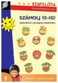 Kispilóta sorozat - Számolj 10-ig! Gyakorlófüzet a számfogalom kialakításához : Konrád Ágnes