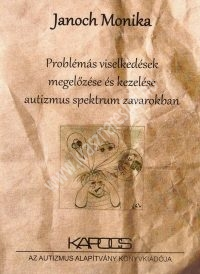 janoch-monika-problemas-viselkedesek-megelozese-es-kezelese-autizmus-spektrum-zavarokban