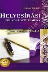 Hajas Zsuzsa : Helyesírási feladatgyűjtemény 9-12. osztály
