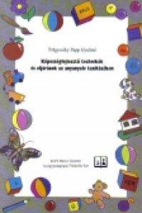 Tölgyszéky Papp Gyuláné:Képességfejlesztõ technikák és eljárások az anyanyelv tanításában