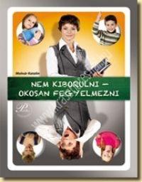 Molnár Katalin: Nem kiborulni - okosan fegyelmezni