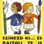 Rosta K. – File E. – Arany I.:Színezd ki és rajzolj Te is! – Íráskészséget fejlesztõ feladatlap-gyûjtemény 4-7 éveseknek