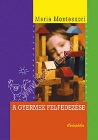 M.Montessori:A gyermek felfedezése