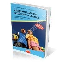 Bányai-Besnyi-Aller-Imreh-Kovács:Közösségi játékok középiskolásoknak - Komplett játékleírások részletes fejlesztési célokkal