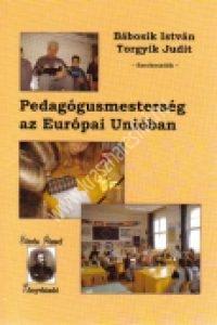 Bábosik I. – Torgyik J.:Pedagógusmesterség az Európai Unióban