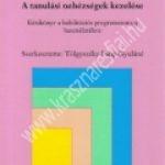 Tölgyszéky Papp Gyuláné:A tanulási nehézségek kezelése – Kézikönyv a habilitációs programcsomag használatához