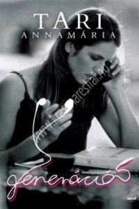 Tari Annamária : Y Generáció - Klinikai pszichológiai jelenségek és társadalomlélektani összefüggések az információs korban
