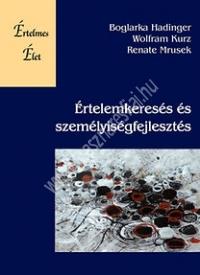 Boglarka Hadinger - W. Kurz - R. Mrusek:Értelemkeresés és személyiségfejlesztés