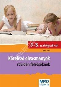 Kötelező olvasmányok röviden felsősöknek (5-8. o.)