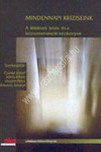 Csürke J. - Vörös V. - Osváth P. - Árkovits A.: Mindennapi kríziseink - A lélektani krízis és a krízisintervenció kézikönyve