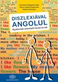 Kontráné-Dóczi-Vámos: Diszlexiával angolul - Gyakorlati útmutató tanároknak