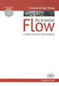 Csíkszentmihályi Mihály: Flow, az áramlat – A tökéletes élmény pszichológiája