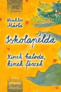 Winkler Márta : Iskolapélda - kinek kaloda, kinek fészek