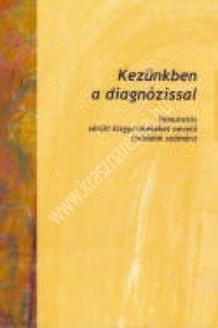Dr. Borbély Sjoukje:Kezünkben a diagnózissal – Útmutatás sérült kisgyermekeket nevelõ családok számára