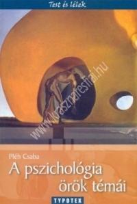 Pléh Csaba : A pszichológia örök témái