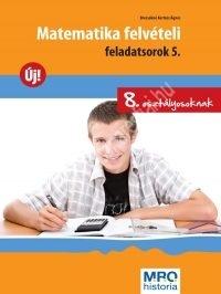 Matematika felvételi feladatsorok 5. (8. o.)