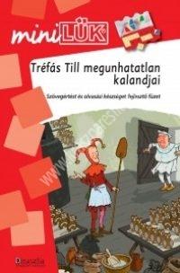 MiniLÜK - Tréfás Till megunhatatlan kalandjai Szövegértés, olvasás 3. osztálytól
