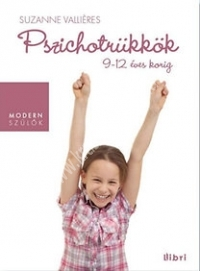 Susanne Valliéres: Pszichotrükkök 9-12 éves korig