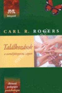 Carl Rogers : Találkozások - a személyközpontú csoport