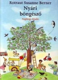 Rotraut Susanne Berner: Nyári böngésző - Képeskönyv 2 éves kortól