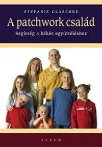 Patchwork-család - Segítség a boldog együttéléshez ( Stefanie Glasschke )