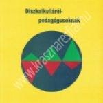 Bernáthné-Bödör-Busch-Dékány-Kelédi-Mátrai-Mesterházi-Schuchné-Tálas-Tombor-Vincze:Diszkalkuliáról – Pedagógusoknak