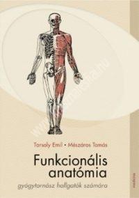 Funkcionális anatómia gyógytornászhallgatók számára ( Tarsoly - Mészáros )