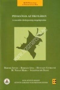 Bábosik - Borosán - Hunyady - M.Nádasi - Schaffhauser : Pedagógia az iskolában