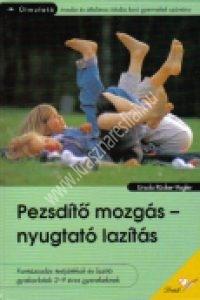 Ursula Rücker-Vogler:Pezsdítõ mozgás – Nyugtató lazítás