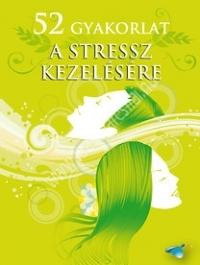 52 gyakorlat a stressz kezelésére - Önfejlesztő kártyák