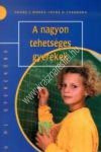 Franz J.Mönks – Irene H.Ypenburg: A nagyon tehetséges gyerek