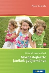 oromteli-gyermekevek-mozgasfejleszto-jatekok-gyujtemenye