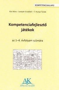 Kompetenciafejlesztő játékok1-4. évfolyam számára ( Kós - Lestyán - Hunya )