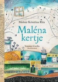 Molnár Krisztina Rita: Maléna kertje
