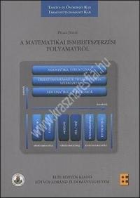 Peller József : A matematikai ismeretszerzési folyamatról.
