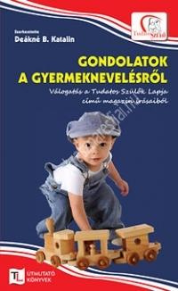 Deákné B. Katalin: Gondolatok a gyermeknevelésről