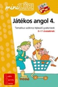MiniLÜK Játékos angol 4. – Tematikus szókincs-fejlesztõ gyakorlatok 8-11 éveseknek