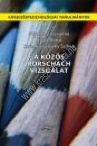 Mirnics Zsuzsanna - Bajor Anita - Sztankovjánszky Szilvia : A közös Rorschach vizsgálat