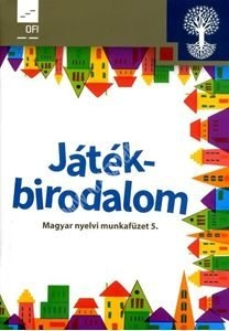jatekbirodalom-magyar-nyelvi-munkafuzet-5-evfolyam-hargitai-katalin