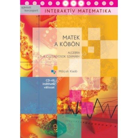 matek-a-kobon-algebra-7-8-osztalyosok-szamara-cd-rol-indithato-valtozat