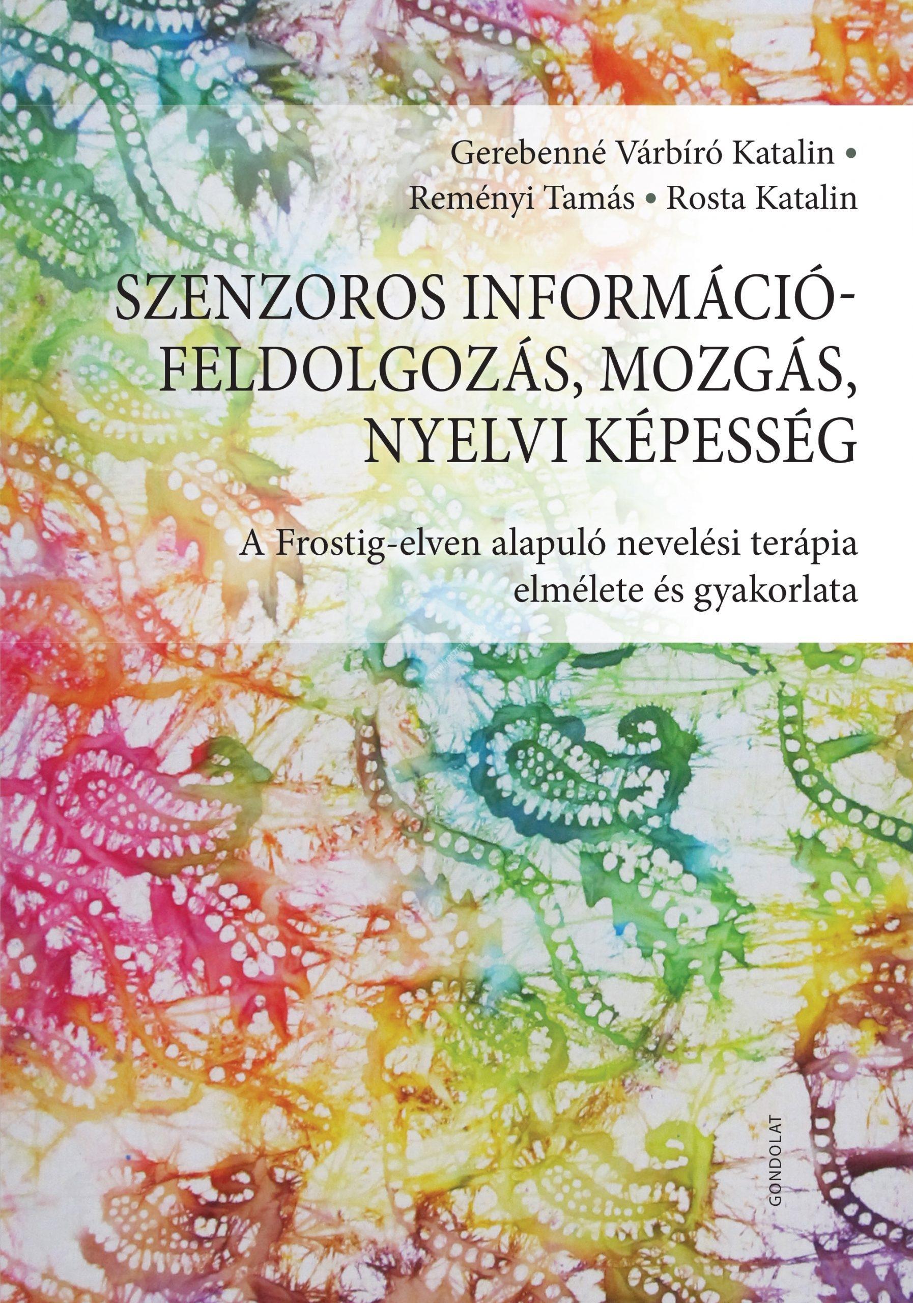 szenzoros-informaciofeldolgozas-mozgas-nyelvi-kepesseg-a frostig-elven-alapulo-nevelesei-terapia-elmelete-es-gyakorlata