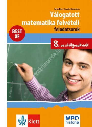 Válogatott matematika felvételi feladatsorok 8. osztályosoknak