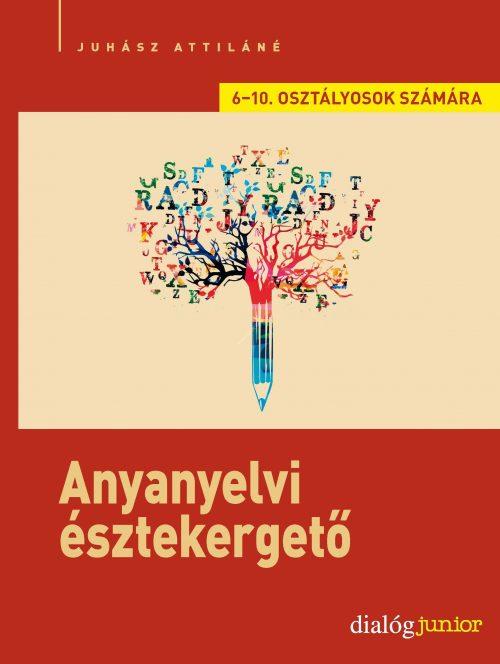 krasznar-es-fiai-fejleszto-kiadvanyok-anyanyelvi-esztekergeto-kreativ-nyelvi-feladatsorok